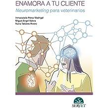 Enamora a tu cliente. Neuromarketing para veterinarios - Libros de veterinaria - Editorial Servet