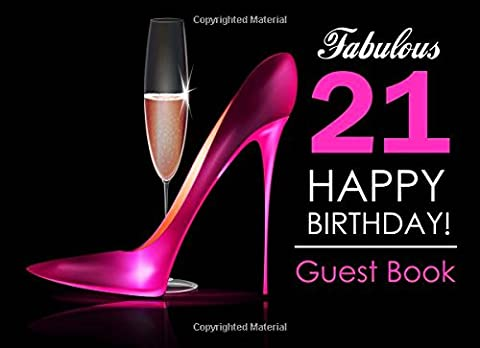 Fabulous 21 Happy Birthday Guest Book: 21st Birthday Guest Book for Women with Pink Stilettos & Champagne Cover, Message Book for 21st Birthday Party, Keepsake