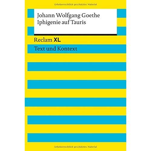 Iphigenie auf Tauris : Reclam XL - Text und Kontext