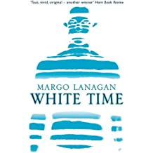 White Time by Margo Lanagan (2010-05-27)