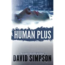 Human Plus (Post-Human Series) by David Simpson (2013-10-23)