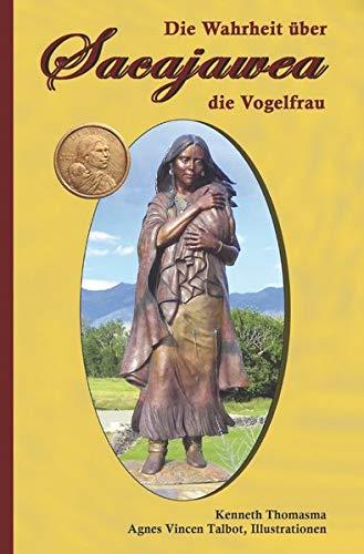 Die Wahrheit über Vogelfrau Sacajawea: Die goldene Dollar Münze -