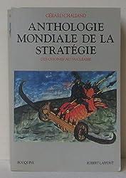 ANTHOLOGIE MONDIALE DE LA STRATEGIE. Des origines au nucléaire
