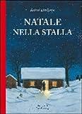 Natale nella stalla. Ediz. illustrata