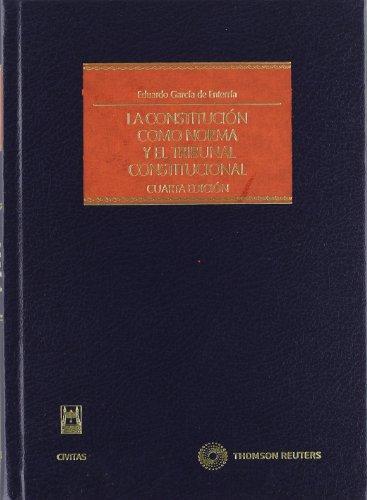 La constitución como norma y el tribunal constitucional (Estudios y Comentarios de Legislación) por Eduardo García de Enterría y Martínez-Carande