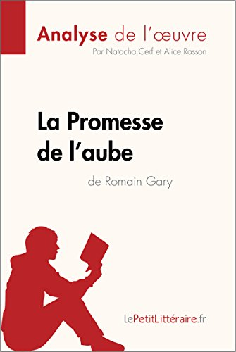 La Promesse de l'aube de Romain Gary (Analyse de l'oeuvre): Comprendre la littérature avec lePetitLittéraire.fr (Fiche de lecture)