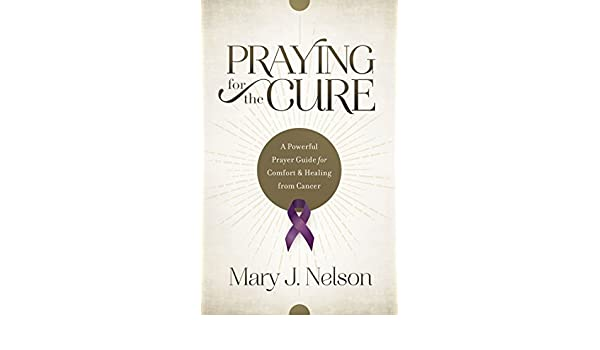 Buy Praying for the Cure: A Powerful Prayer Guide for