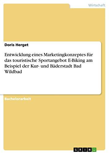 Entwicklung eines Marketingkonzeptes für das touristische Sportangebot E-Biking am Beispiel der Kur- und Bäderstadt Bad Wildbad (Fahrräder Für Den Verkauf)
