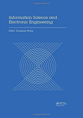 Information Science and Electronic Engineering: Proceedings of the 3rd International Conference of Electronic Engineering and Information Science (ICEEIS 2016), January 4-5, 2016, Harbin, China