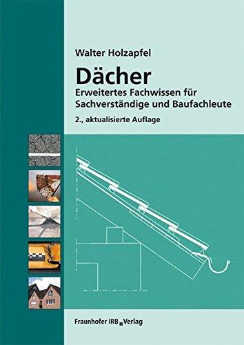 Dächer.: Erweitertes Fachwissen für Sachverständige und Baufachleute.