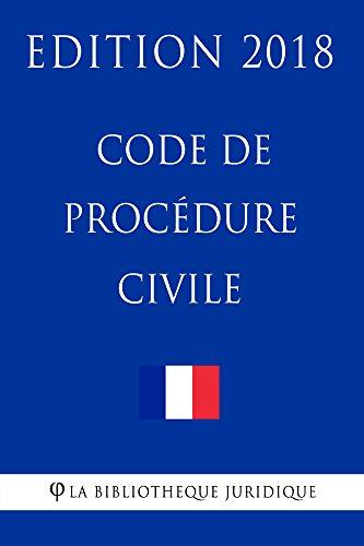 Code de procédure civile: Edition 2018