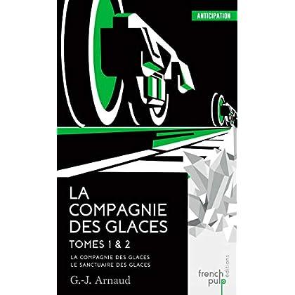 La Compagnie des glaces - tome 1 La Compagnie des glaces - tome 2 Le Sanctuaire des glaces