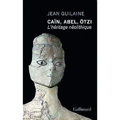 Caïn, Abel, Ötzi: L'héritage néolithique