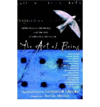The Art of Being: Reflections on the Beauty and the Risk of Embracing Who We are (Hardback) - Common