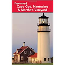 Frommer's Cape Cod, Nantucket and Martha's Vineyard (Frommer's Cape Cod, Martha's Vineyard & Nantucket)
