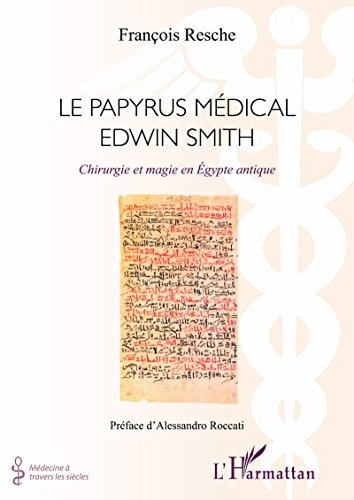 Papyrus médical Edwin Smith: Chirurgie et magie en Egypte antique ...