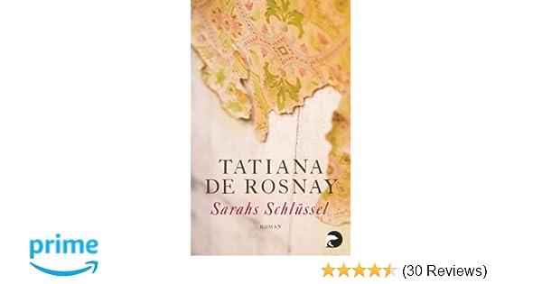 Sarahs Schlüssel Roman Amazonde Tatiana De Rosnay Angelika Kaps