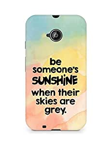 AMEZ be someone's sunshine when their skies are grey Back Cover For Motorola Moto E2