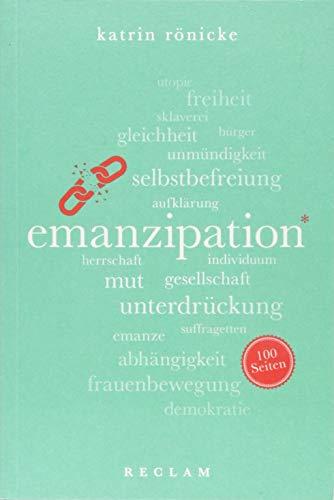 Emanzipation. 100 Seiten (Reclam 100 Seiten)