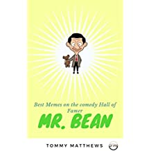 MR. BEAN: Best Memes on the comedy Hall of Famer (ADULT CONTENT) (Funny Memes) (English Edition)