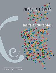 Les faits durables par Emmanuèle Jawad
