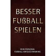 Besser Fußball spielen: Dein Personal Fußball-Erfolgstraining