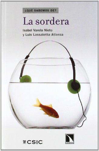 La sordera (¿Qué sabemos de?) por Isabel Varela Nieto