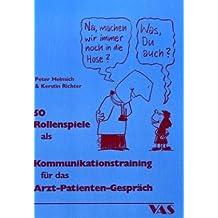 50 Rollenspiele als Kommunikationstraining für das Arzt-Patienten-Gespräch