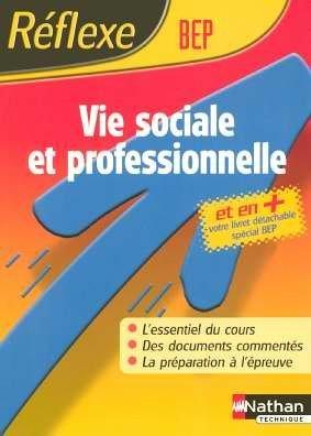 [EPUB] Reflexe : vie sociale et professionnelle - bep by jacqueline oustalniol (2005-04-07)