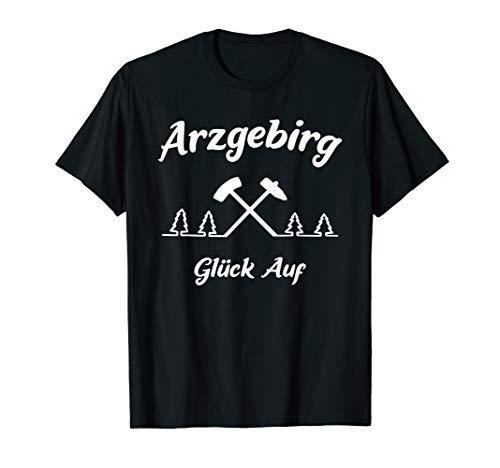 Glück Auf Arzgebirg Erzgebirge Freiberg Aue Annaberg Schlema T-Shirt