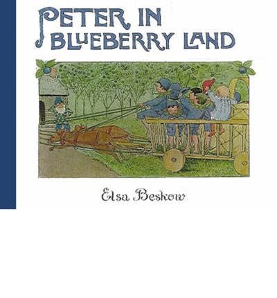 [(Peter in Blueberry Land)] [Author: Elsa Beskow] published on (September, 2005)