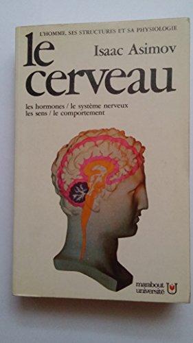 Le cerveau : les hormones, le système nerveux, les sens, le comportement