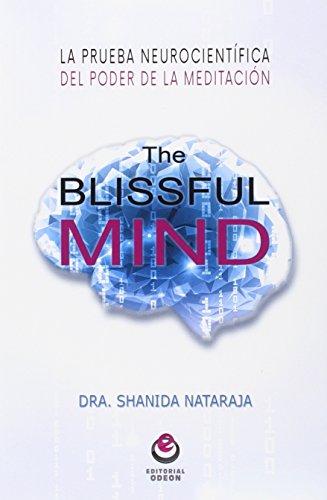 The blissful mind: la prueba neurocientífica del poder de la meditación Descarga gratuito EPUB
