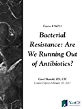 Bacterial Resistance: Are We Running Out of Antibiotics?