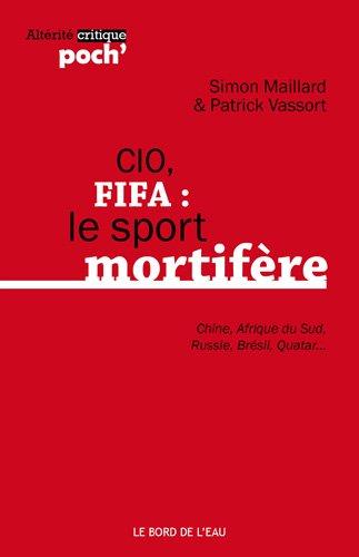 CIO, FIFA : le sport mortifère : (Chine, Afrique du Sud, Russie, Brésil, Qatar.)