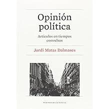 Opinión política. Artículos en tiempos convulsos (PERIODISMO ACTIVO)