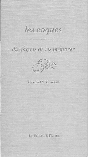 Les coques : Dix façons de les préparer par Gwenaël Le Houérou