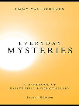 Everyday Mysteries: A Handbook of Existential Psychotherapy by [van Deurzen, Emmy]