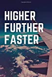 Higher. Further. Faster.: Motivational Avengers Captain Marvel Fan Movie Quote Journal Notebook or Diary