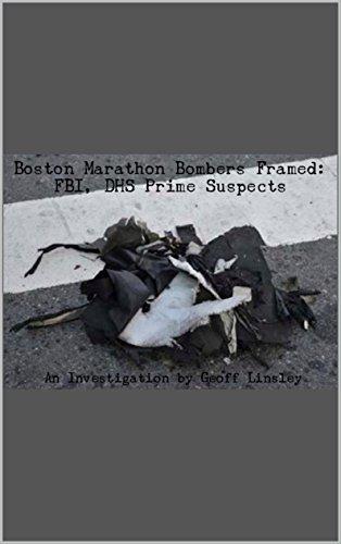 Boston Marathon Bombers Framed: FBI, DHS Prime Suspects (English Edition) por Geoff Linsley