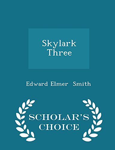 Skylark Three - Scholar's Choice Edition