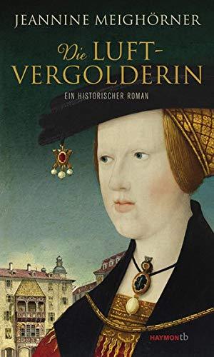Die Luftvergolderin. Ein historischer Roman (HAYMON TASCHENBUCH)