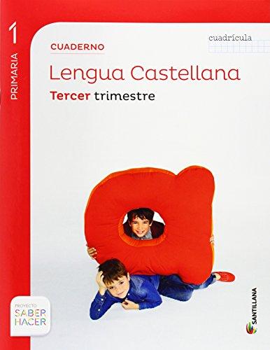 CUADERNO LENGUA CUADRICULA 1 PRIMARIA 3 TRIM SABER HACER
