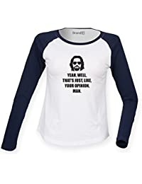 Brand88 - Yeah, Well, That's Just, Like, Your Opinion, Man Camiseta Larga De La Manga De Las Señoras