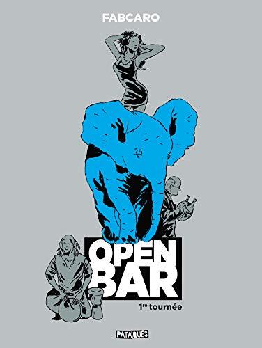 Open Bar - 1re tournée par (Broché - Apr 24, 2019)