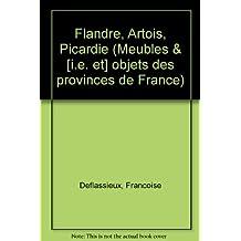 Meubles et objets des provinces de France : Flandre, artois, picardie