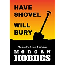 Have Shovel - Will Bury