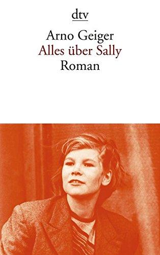 Buchseite und Rezensionen zu 'Alles über Sally: Roman' von Arno Geiger