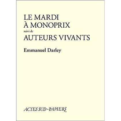 Le Mardi à Monoprix suivi de Auteurs vivants (Actes Sud-Papiers)