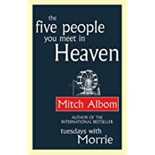 The Five People You Meet In Heaven by Mitch Albom (2-Sep-2004) Paperback